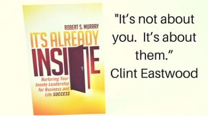 """_It's not about you. It's about them.""""Clint Eastwood"""